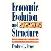 Economic Evolution and Structure by Frederic L. Pryor