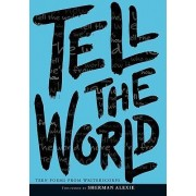 Tell The World: Teen Poems from Writerscorps by Writerscorps