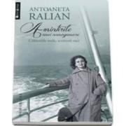 Amintirile Unei Nonagenare - Antoaneta Ralian