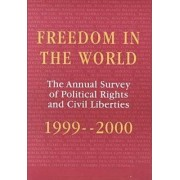 Freedom in the World: the Annual Survey of Political Rights and Civil Liberties, 1999-2000 by Adrian Karatnycky