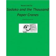 Novel Unit for Sadako and the Thousand Paper Cranes by Middle School Novel Units