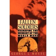 Fallen Soldiers by George L. Mosse