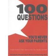 100 Questions You'd Never Ask Your Parents by Elisabeth Henderson