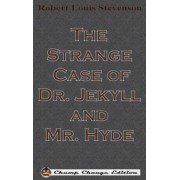 The Strange Case of Dr. Jekyll and Mr. Hyde, Hardcover