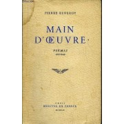 Main D'oeuvre - Poemes / 1913-1949