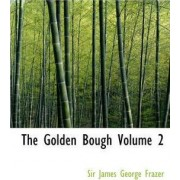 The Golden Bough Volume 2 by Sir James George Frazer Sir