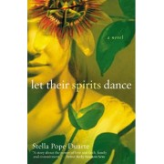 Let Their Spirits Dance by Stella Pope Duarte