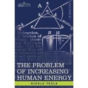 The Problem of Increasing Human Energy by Nikola Tesla