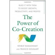 Power of Co-Creation by Venkat Ramaswamy