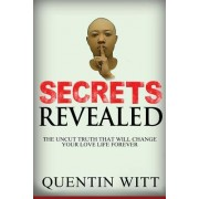 Secrets Revealed: The Uncut Truth That Will Change Your Love Life Forever