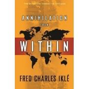 Annihilation from Within by Fred Charles Ikle