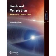 Double & Multiple Stars, and How to Observe Them by James Mullaney