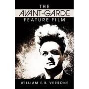 The Avant-Garde Feature Film by William Verrone