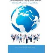 The Social Meanings of Language, Dialect and Accent by Howard Giles
