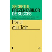 Secretul prezentărilor de succes. Vorbeşte ca un profesionist, impresionează publicul şi obţine rezultatele dorite.
