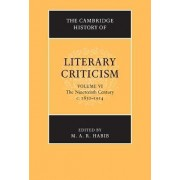 The Cambridge History of Literary Criticism: Volume 6, the Nineteenth Century, C.1830-1914 by Assistant Professor of English M A R Habib