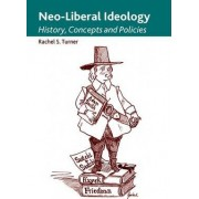 Neo-liberal Ideology by Rachel S. Turner