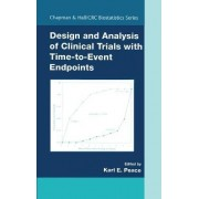 Design and Analysis of Clinical Trials with Time-to-event Endpoints by Karl E. Peace