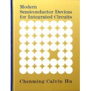 Modern Semiconductor Devices for Integrated Circuits by Chenming Calvin Hu