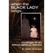 When the Black Lady Sings: Musings of an African American Princess