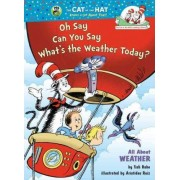 Oh Say Can You Say Whats the Weather Today by Tish Rabe