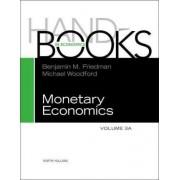 Handbook of Monetary Economics 3A: Volume 3A by Benjamin M. Friedman
