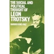 The Social and Political Thought of Leon Trotsky by Baruch Knei-Paz