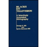 Blacks on Television by George H. Hill