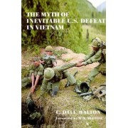 The Myth of Inevitable US Defeat in Vietnam by Dale Walton
