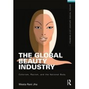 The Global Beauty Industry by Meeta Rani Jha
