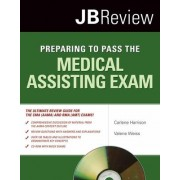 Preparing to Pass the Medical Assisting Exam by Carlene Harrison