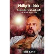 Philip K. Dick by Tessa B Dick