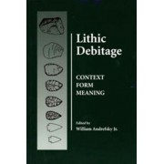 Lithic Debitage by William Andrefsky