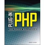Plug-in PHP: 100 Power Solutions by Robin Nixon
