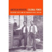 American Workers, Colonial Power by Dorothy B. Fujita-Rony