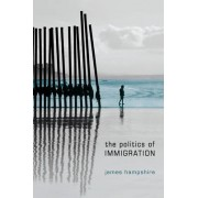 The Politics of Immigration by James Hampshire