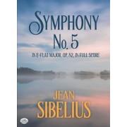 Symphony No. 5 in b-Flat Major by SIBELIUS