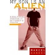 My Son is an Alien by Marcel Danesi