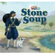 Our World Readers: Stone Soup by Mary Quinn