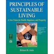 Principles of Sustainable Living by Richard Jurin