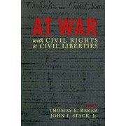 At War with Civil Rights and Civil Liberties by John F. Stack