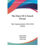 The Diary of a French Private by Gaston Riou