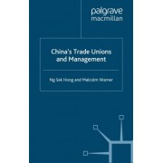 China's Trade Unions and Management by M. Warner