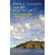Justice, Legality and the Rule of Law by Dawn Oliver