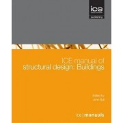 ICE Manual of Structural Design: Buildings by Dr. John Bull