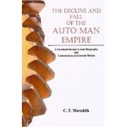 Decline and Fall of the Auto Man Empire by Carl Meredith