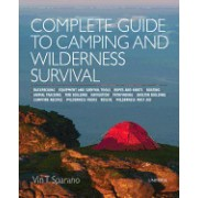 Complete Guide to Camping and Wilderness Survival: Backpacking. Ropes and Knots. Boating. Animal Tracking. Fire Building. Navigation. Pathfinding. She