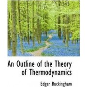 An Outline of the Theory of Thermodynamics by Edgar Buckingham