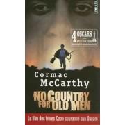 No Country for Old Men (Non, Ce Pays N'est Pas Pour Le Vieil Homme) by Cormac McCarthy