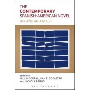 The Contemporary Spanish-American Novel by Will H. Corral